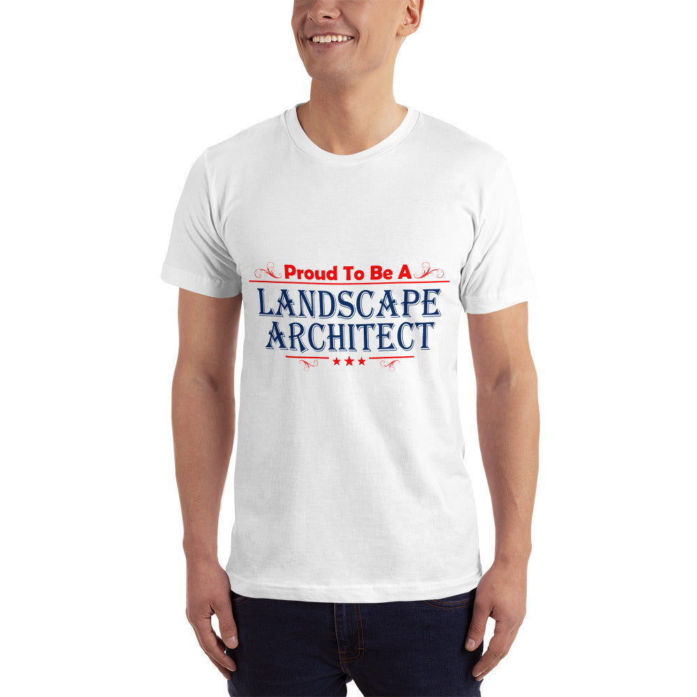 Proud to be a Landscape Architect - Profession T-Shirt