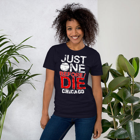 Just One before I Die - Baseball Fan T-Shirt