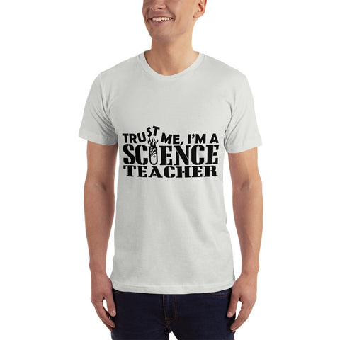 Trust me I'm a Science Teacher - Teacher T-Shirt