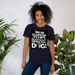 Girls Bestfriend are Dogs - Dogs Lover T-Shirt