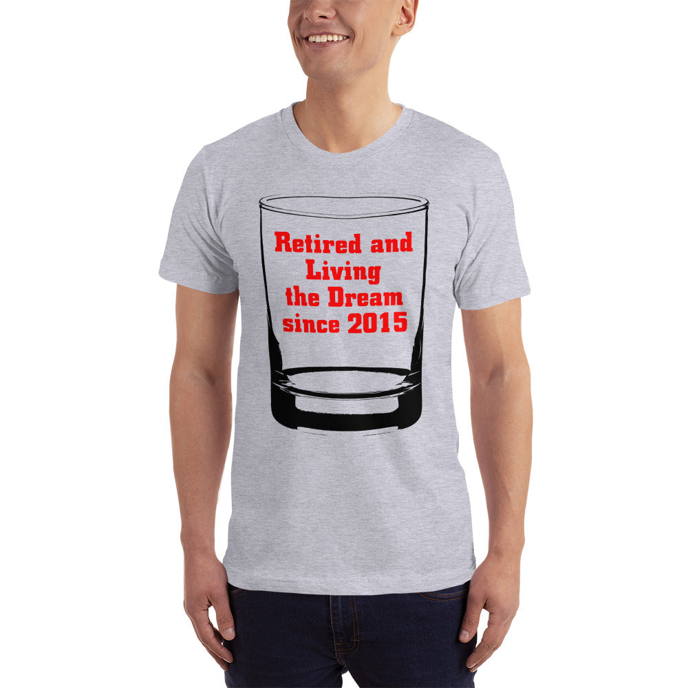 Retired an Living the Dream since 2015 T-Shirt