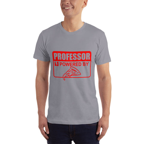 Professor Powered by Pizza - Teacher T-Shirt