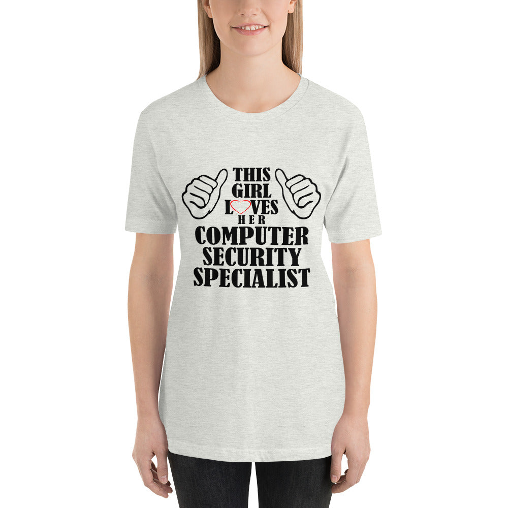 Girl Loves her Computer Security Specialist - Profession T-Shirt