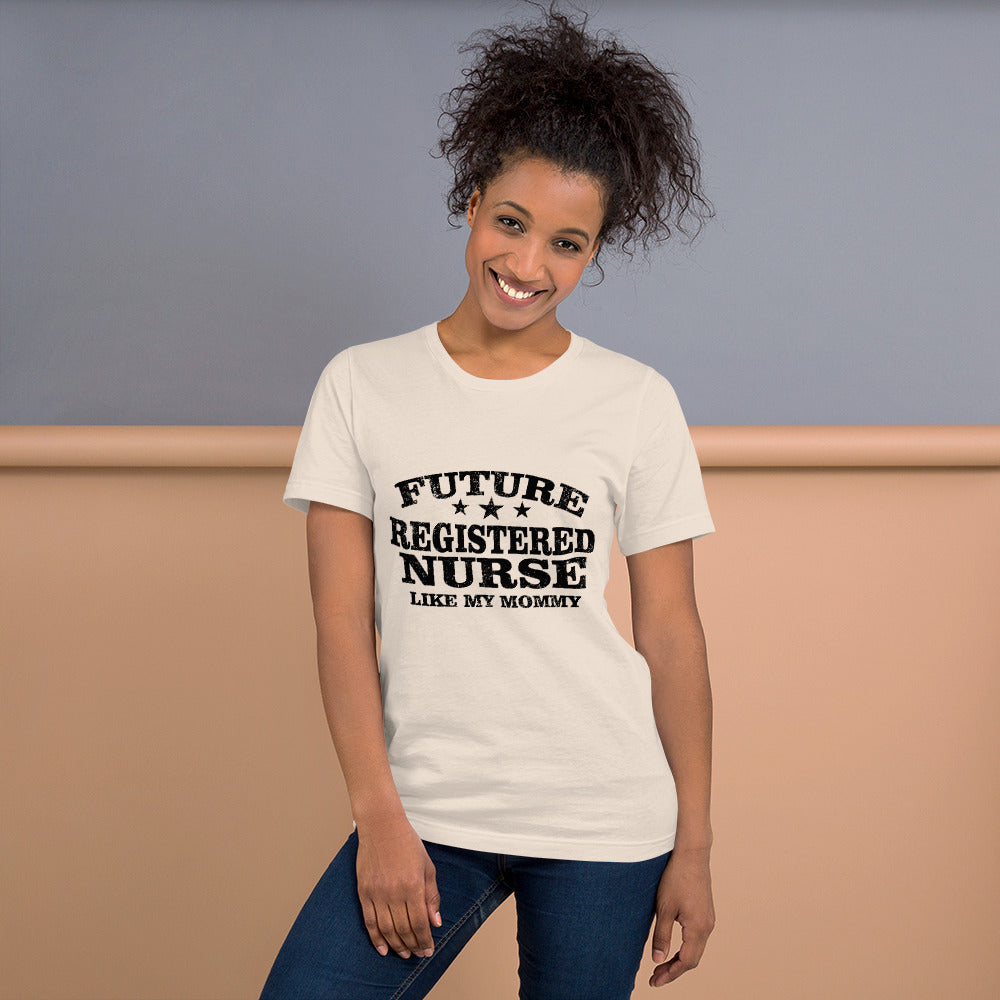 Future Registered Nurse Like my Mom - Medical T-Shirt