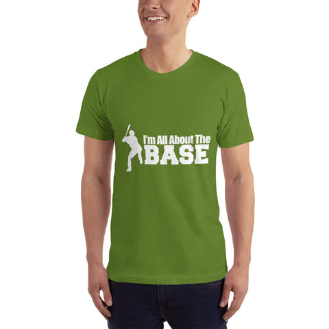 I am all About Base - Baseball Fan T-Shirt