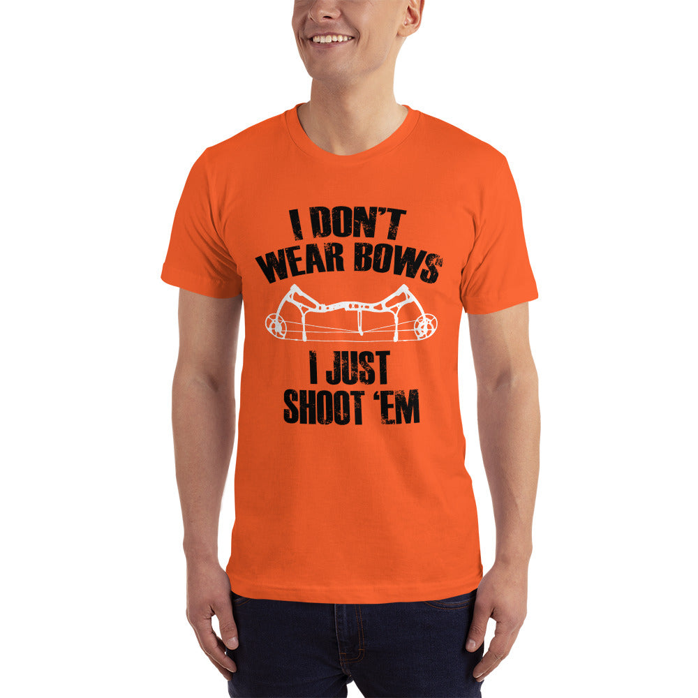 I don't Wear Bows I Just Shoot Em T-Shirt