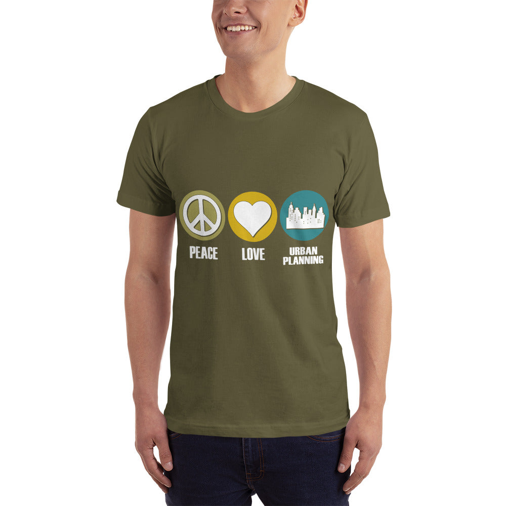 Peace Love Urban Planning - Profession T-Shirt