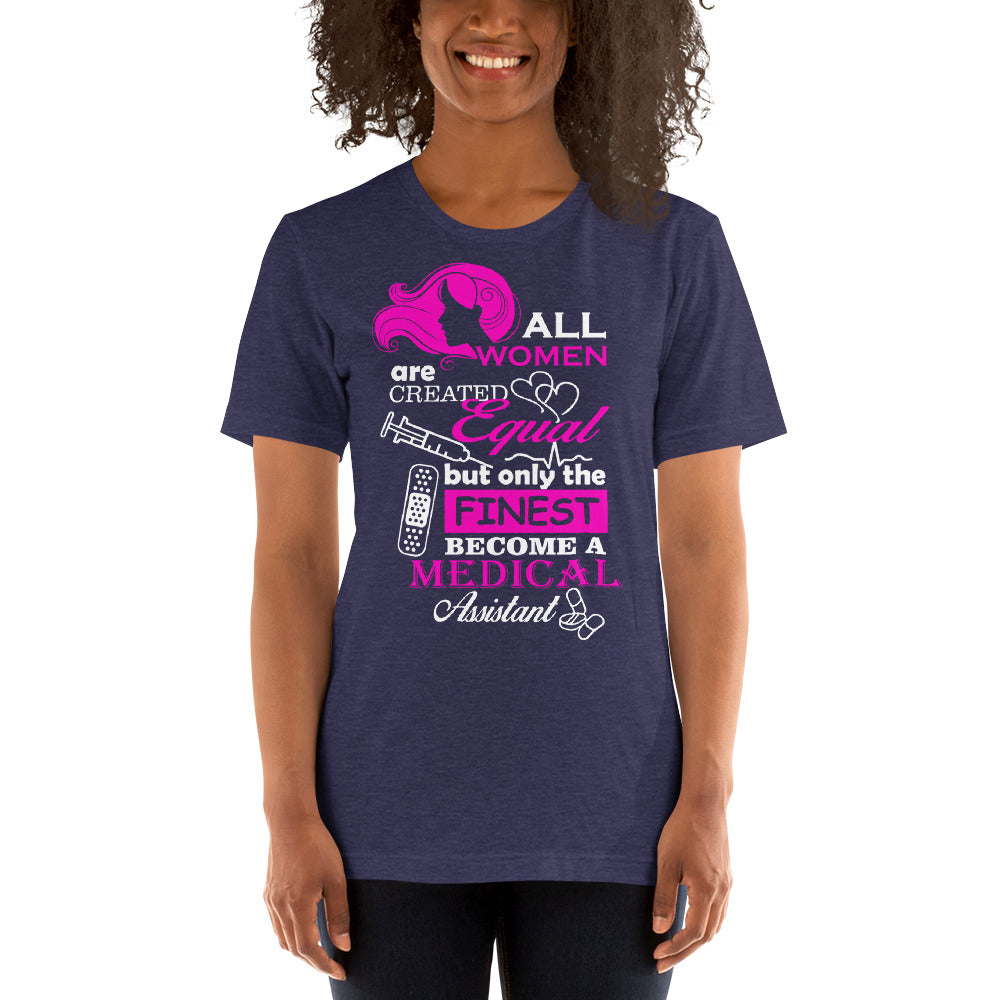 Only the Finest Women's become a Medical Assistant - Medical T-Shirt
