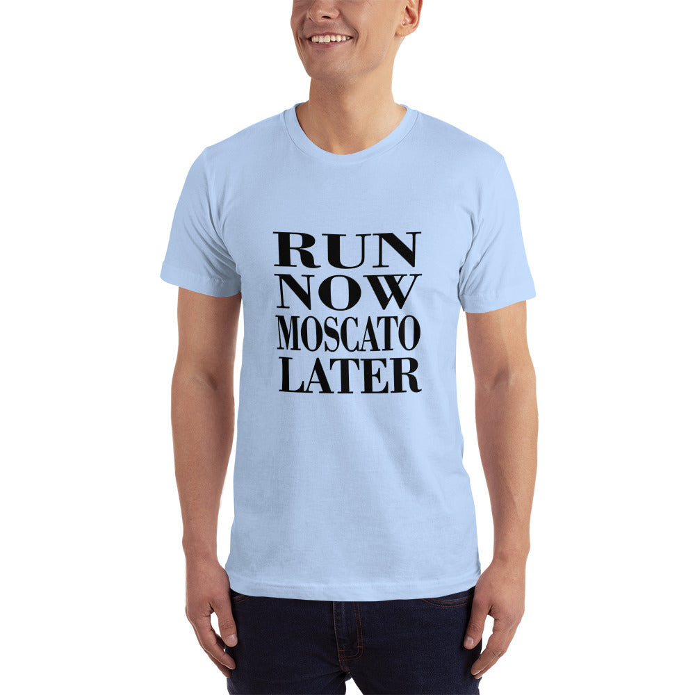 Run Now Moscato Later T-Shirt