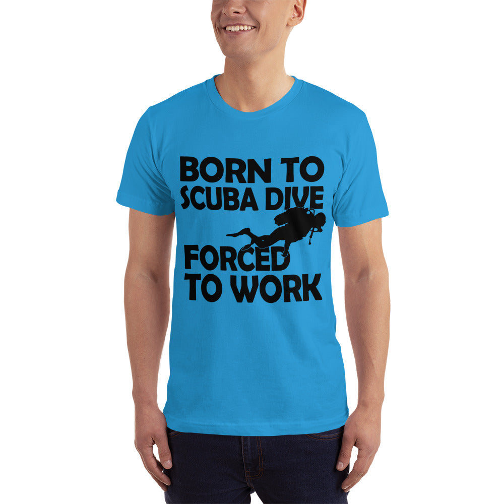 Born to Scuba Dive Forced to Work - Hobby T-Shirt