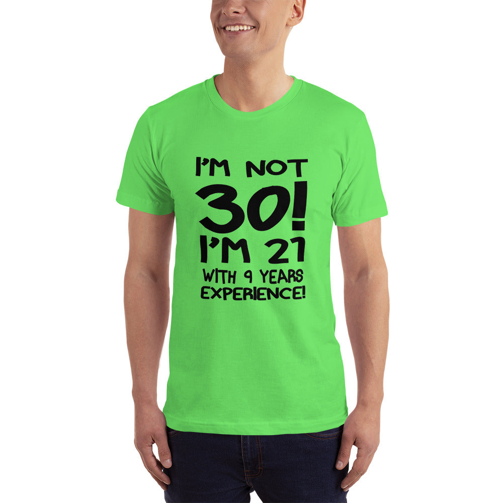 I am 21 with 9 years EXPERIENCE T-Shirt