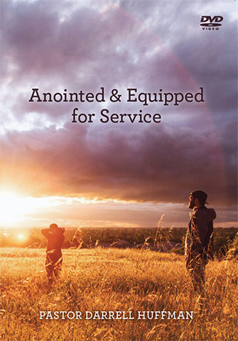 Anointed And Equipped For Service DVD