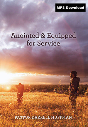 Anointed And Equipped For Service MP3