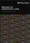 Breaking The Generational Curse MP3