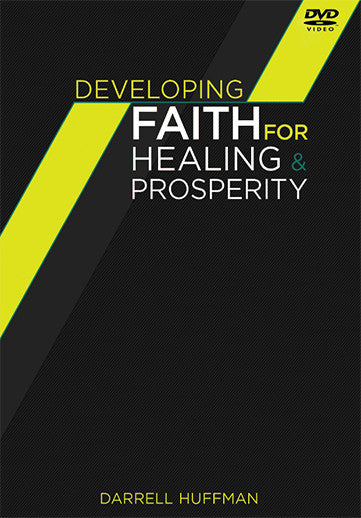 Developing Faith For Healing & Prosperity DVD