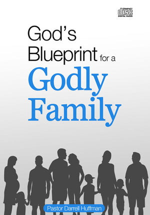 God's Blueprint For A Godly Family