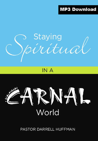 Staying Spiritual In A Carnal World MP3