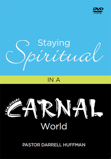 Staying Spiritual In A Carnal World DVD