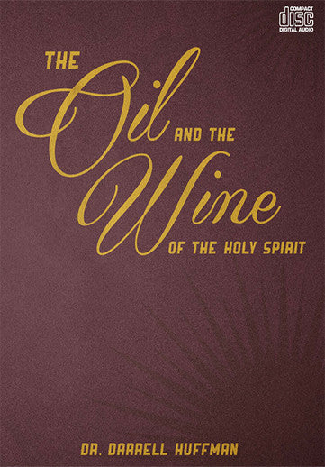 The Oil And The Wine Of The Holy Spirit