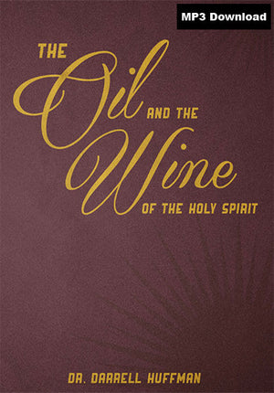 The Oil And The Wine Of The Holy Spirit MP3