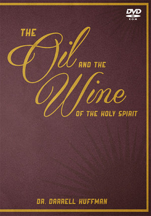 The Oil And The Wine Of The Holy Spirit DVD