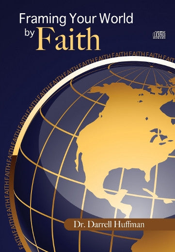 Framing Your World By Faith