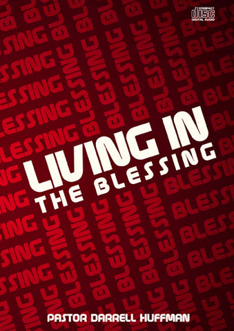 Living in the Blessing