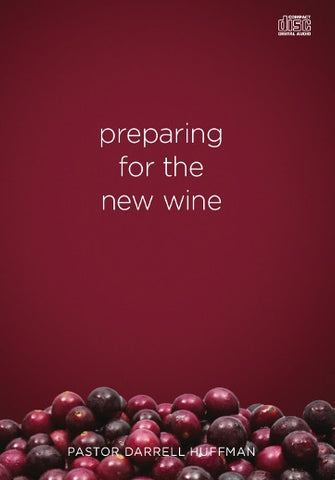 Preparing For The New Wine