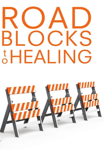 Roadblocks To Healing