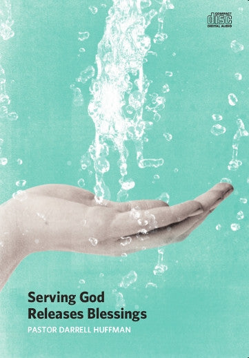 Serving God Releases Blessings