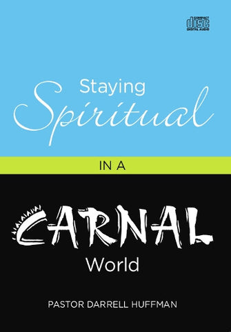 Staying Spiritual In A Carnal World