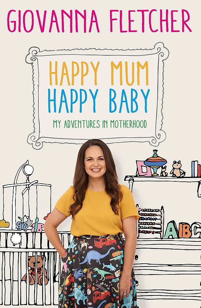 Giovanna Fletcher Happy Mum, Happy Baby: My adventures into motherhood