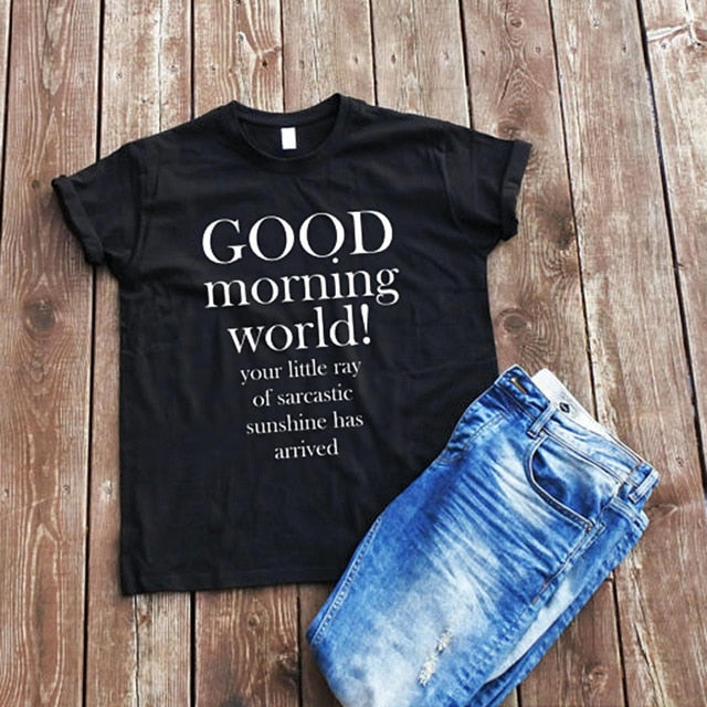 GOOD MORNING Sarcastic Quote Women T-shirt
