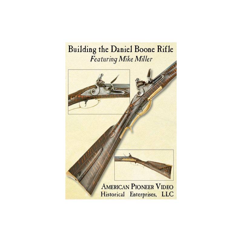 Building the Daniel Boone Rifle DVD set featuring Mike Miller