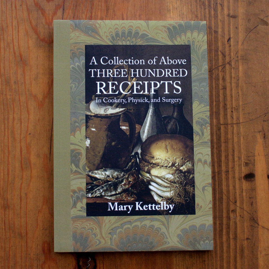 A Collection of Above 300 Receipts, In Cookery, Physick, and Surgery
