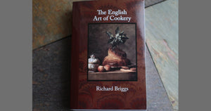 The English Art of Cookery - Richard Briggs, 1788