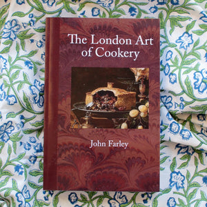 The London Art of Cookery by John Farley 1787