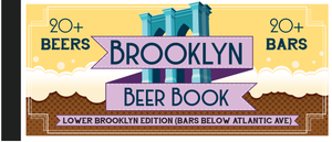 An image of the cover page for the The 2020 Lower Brooklyn Beer Book which costs $30 and is a Beer Coupon Book for bars below Atlantic Avenue in Brooklyn giving the user a free drink from over 20 of the best bars in the neighborhood.