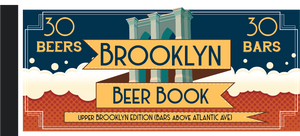 The Cover page of, The Upper Brooklyn Beer Book which is a Beer Coupon Book for bars North of Atlantic Avenue in Brooklyn. It gives the user a free drink from over 20 of the best bars in the neighborhood.
