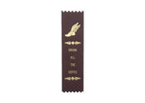 ALL THE COFFEE - Adulting Award Ribbon - Gold Foil