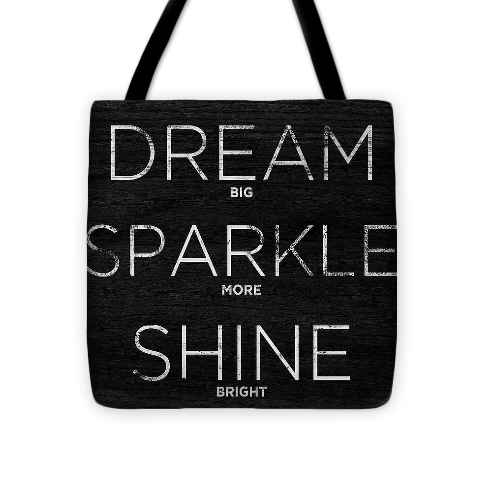 Dream, Sparkle, Shine (shine Bright) Tote Bag