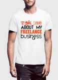 Ask Me About Business Half Sleeves T-shirt
