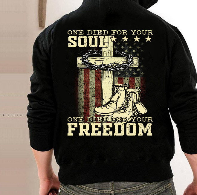 One Died For Your Soul One Died For Your Freedom Hoodies - ATMTEE