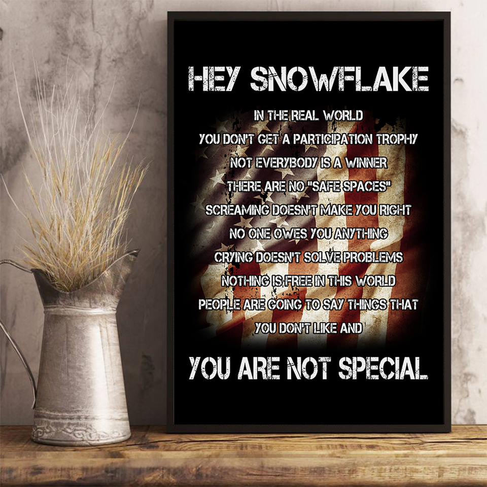 Hey Snowflake You Are Not Special 24x36 Poster - ATMTEE