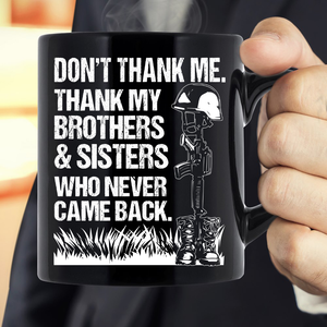 Thank My Brothers And Sisters Who Never Came Back Mug - ATMTEE