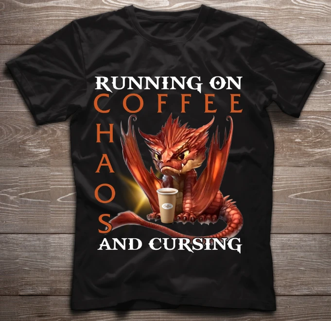 Running On Coffee Chaos And Cursing T-Shirt - ATMTEE