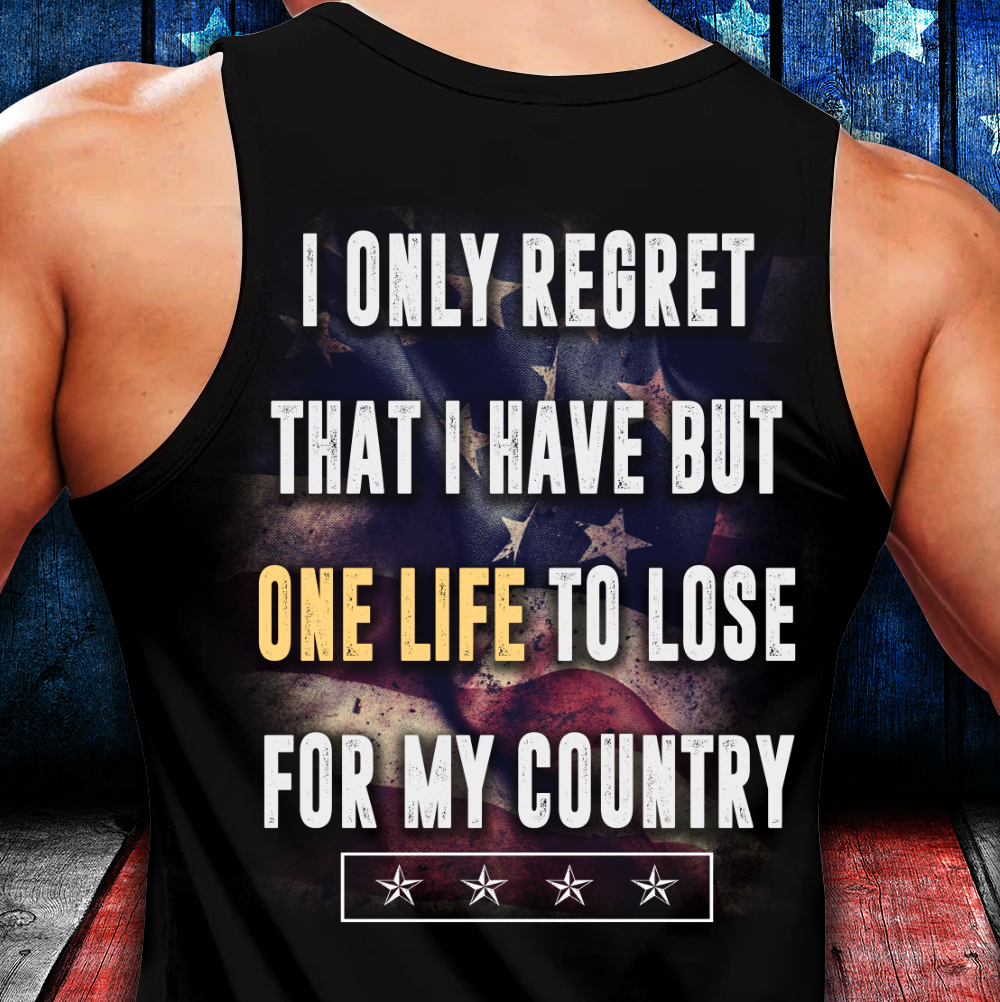 I Only Regret That I Have But One Life To Lose For My Country Tank - ATMTEE