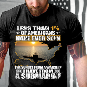 Less Than 1% Of Americans Have Ever Seen The Sunset From A Warship T-Shirt - ATMTEE