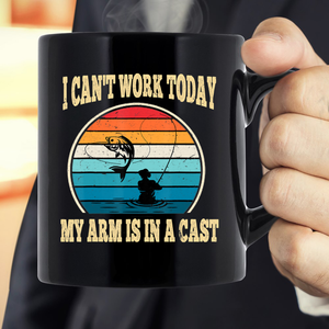 I Can't Work Today My Arm Is In A Cast Hunting And Fishing Mug - ATMTEE