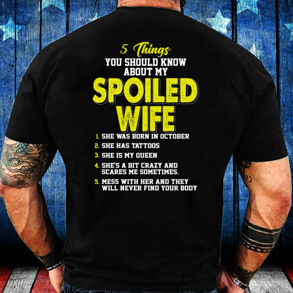 5 Things You Should Know About My Spoiled Wife October T-Shirt - ATMTEE